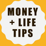 Money + Life tips
